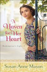 A Haven for Her Heart (Redemption's Light Book #1)