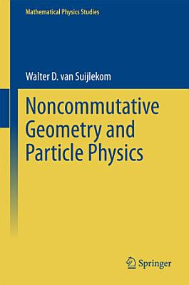 Noncommutative Geometry and Particle Physics PDF