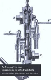 La locomotiva: sua costruzione ed arte di guidarla: manuale compilato sulla 5a edizione dell'opera di Brosius e Koch, Parte 1