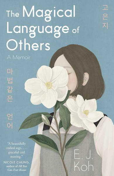 Download The Magical Language of Others  A Memoir Book