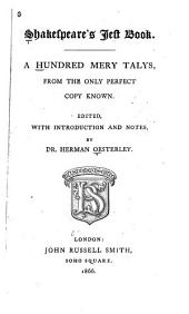 Shakespeare's Jest Book: A Hundred Mery Talys, from the Only Perfect Copy Known