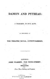 Damon and Pythias: A Tragedy, in Five Acts. As Performed at the Theatre Royal, Covent-Garden