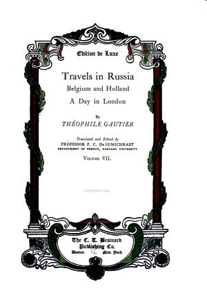 Works of Gautier  Travels in Russia   Belgium and Holland   A day in London PDF