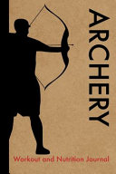 Archery Workout and Nutrition Journal