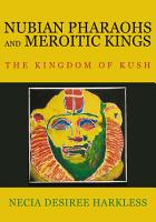 Nubian Pharaohs and Meroitic Kings PDF