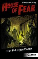 House of Fear 1   Der Zirkel des B  sen PDF