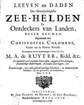 Leeven en daden der doorluchtigte Zeehelden en ondeckers van Landen deser eeuwen beginnende met Christoffel Columbus, Vinder van de Nieuwe Wereldt, en eyndigende met den roemruchtigen admirael M. A. de Ruyter, ridd. etc