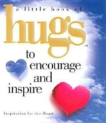 A Little Book Of Hugs To Encourage And Inspire Book PDF
