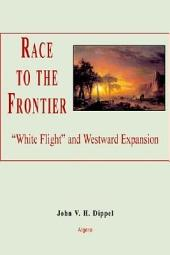 """Race to the Frontier: """"White Flight"""" and Westward Expansion"""