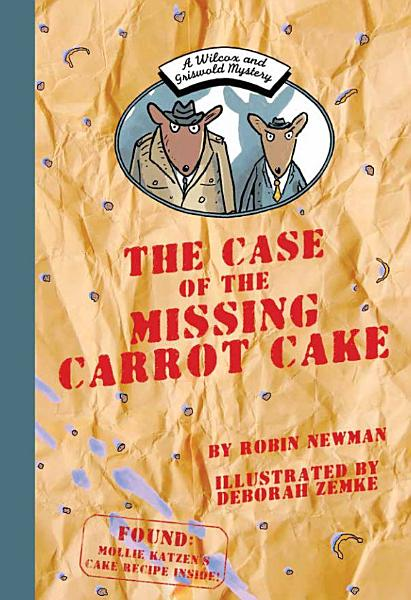 Download A Wilcox and Griswold Mystery  the Case of the Missing Carrot Cake Book