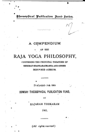 A Compendium of the Raja Yoga Philosophy: Comprising the Principal Treatises of Shrimat Shankaracharya and Other Renowned Authors