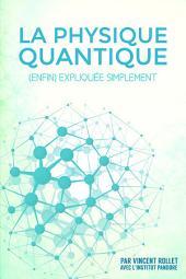 La physique quantique : (enfin) expliquée simplement