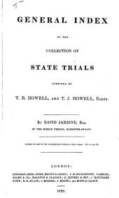 A Complete Collection of State Trials and Proceedings for High Treason and Other Crimes and Misdemeanors from the Earliest Period to the Year 1783, with Notes and Other Illustrations: Volume 2