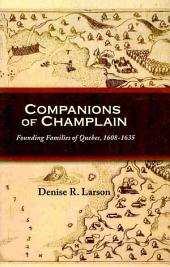 Companions of Champlain: Founding Families of Quebec, 1608-1635