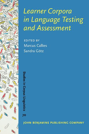Learner Corpora in Language Testing and Assessment PDF