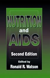 Nutrition and AIDS, Second Edition: Edition 2