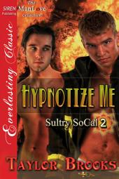 Hypnotize Me [Sultry SoCal 2]