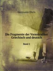 Die Fragmente der Vorsokratiker, griechisch und deutsch: Band 2