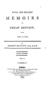 Naval and Military Memoirs of Great Britain, from 1727 to 1783: Volume 4
