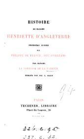 Histoire de madame Henriette d'Angleterre, Publ. par A. Bazin