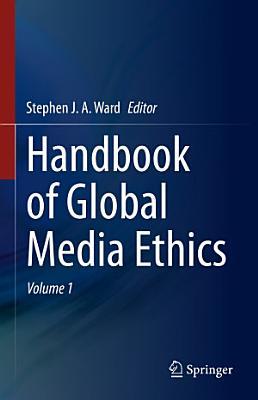 Handbook of Global Media Ethics