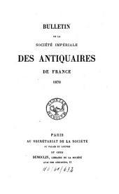 Bulletin de la Société Nationale des Antiquaires de France: 1870