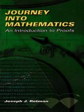Journey into Mathematics: An Introduction to Proofs