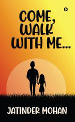 Come, Walk With Me…