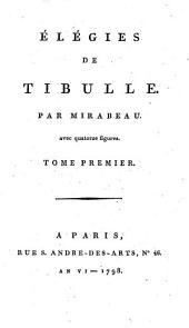 Élégies: de Tibulle. Par Mirabeau ...