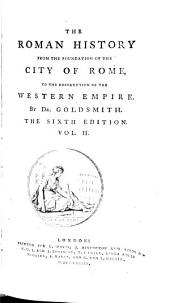 The Roman History, from the Foundation of the City of Rome, to the Destruction of the Western Empire: Volume 2