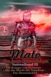 Mato Der junge Sternenkrieger (Sammelband III)