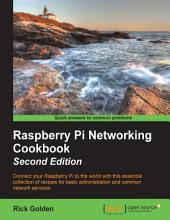 Raspberry Pi Networking Cookbook: Edition 2