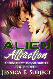 Alien Attraction: Alien Next Door #3
