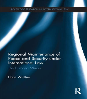 Regional Maintenance of Peace and Security under International Law PDF