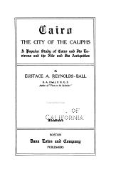 The City of the Caliphs: A Popular Study of Cairo and Its Environs and the Nile and Its Antiquities