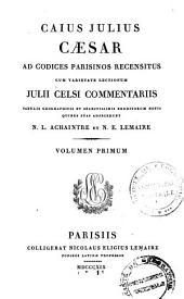 Caius Julius Caesar ad codices Parisinos recensitus cum varietate lectionum Julii Celsi commentariis: Volume1