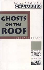 Ghosts on the Roof: Selected Essays