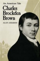 Charles Brockden Brown: An American Tale
