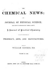 "The Chemical News and Journal of Industrial Science; with which is Incorporated the ""Chemical Gazette."": A Journal of Practical Chemistry in All Its Applications to Pharmacy, Arts and Manufactures, Volume 3"