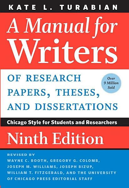 Download A Manual for Writers of Research Papers  Theses  and Dissertations  Ninth Edition Book