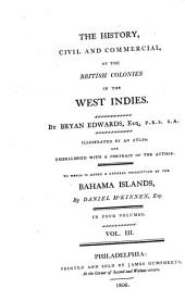 The History , Civil and Commercial of the British Colonies in the West Indies: Volume 3