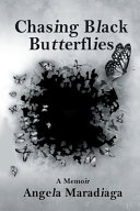 Chasing Black Butterflies
