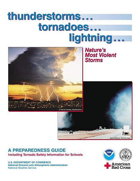 Thunderstorms ... Tornadoes ... Lightning: Nature's Most Violent Storms