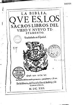 La Biblia  que es  los sacros libros del vieio y nuevo testamento  Trasladada en espa  ol   Marque  PDF