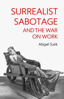 Surrealist Sabotage and the War on Work