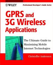 GPRS and 3G Wireless Applications: Professional Developer's Guide
