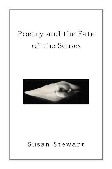 Poetry and the Fate of the Senses PDF