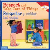 Respect and Take Care of Things / Respetar y cuidar las cosa