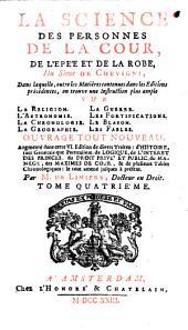 La Science Des Personnes De La Cour, De L'Epée Et De La Robe: Dans laquelle ... on trouve une Instruction plus ample Sur La Religion, Volume4