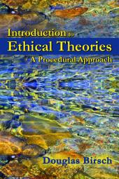 Introduction to Ethical Theories: A Procedural Approach